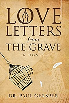 Love Letters from the Grave by [Gersper, Dr. Paul]
