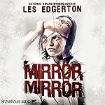 Mirror, Mirror | Les Edgerton