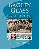 Bagley Glass: Fourth Edition