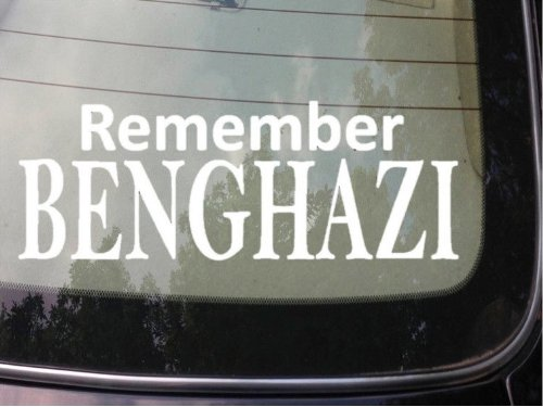 "Remember Benghazi Sticker 6"" Tea Party Anti Obama Clinton Conservative *A025*"