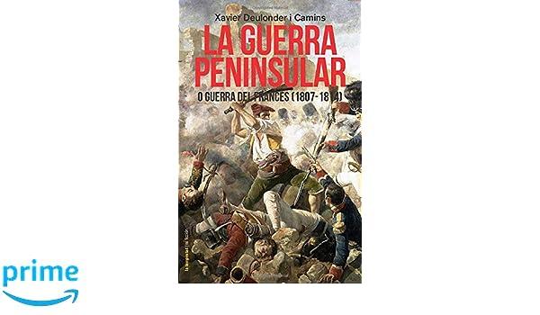 Amazon.com: La Guerra Peninsular o Guerra del Francès (1807 ...