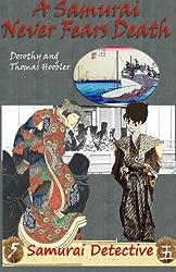 A Samurai Never Fears Death (Samurai Detective) (Volume 5)