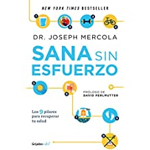 Sana sin esfuerzo/Effortless Healing: 9 Simple Ways to Sidestep Illness, Shed Ex