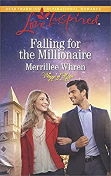 Falling for the Millionaire (Village of Hope Book 3) by [Whren, Merrillee]