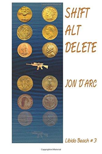 Shift-Alt-Delete (Libido Beach) (Volume 3)