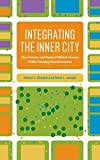 public housing - Integrating the Inner City: The Promise and Perils of Mixed-Income Public Housing Transformation