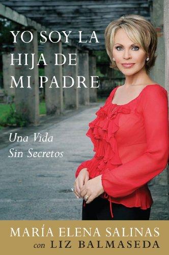 Descargar Libro Yo Soy La Hija De Mi Padre: Una Vida Sin Secretos Maria Elena Salinas