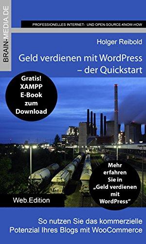 Geld verdienen mit WordPress - Quickstart: So nutzen Sie das kommerzielle Potenzial Ihres Blogs mit WooCommerce