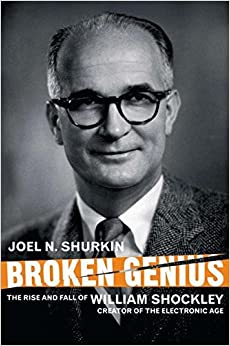 image for Broken Genius: The Rise and Fall of William Shockley, Creator of the Electronic Age (Macmillan Science)