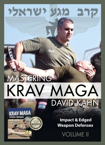 Mastering Krav Maga® Self Defense (Vol. II) 5 DVD Set (400 minutes) -- Impact & Edged Weapon Defenses (Beginner to Expert) by David Kahn