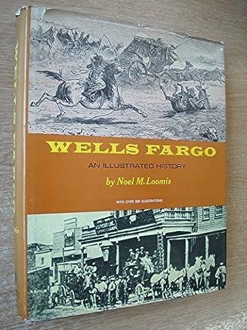Wells Fargo An Illustrated History (Wells Fargo History)