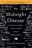 Image of The Midnight Disease: The Drive to Write, Writer's Block, and the Creative Brain