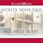 Secrets Never Told | Rochelle Alers