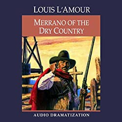 Merrano of the Dry Country (Dramatization)