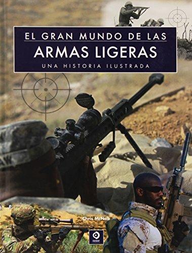 Descargar Libro El Gran Mundo De Las Armas Ligeras Chris Mcnab