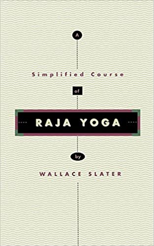 A Simplified Course of Raja Yoga (Quest Books): Wallace ...