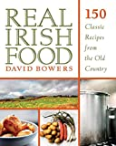 Real Irish Food: 150 Classic Recipes from the Old