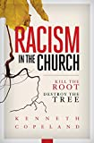Racism in the Church: Kill the Root, Destroy the Tree