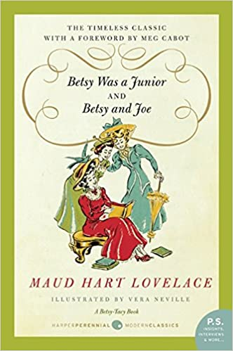 Amazon.com: Betsy Was a Junior/Betsy and Joe (9780061794728): Lovelace, Maud Hart: Books