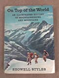 img - for On Top of the World: An Illustrated History of Mountaineering and Mountaineers book / textbook / text book