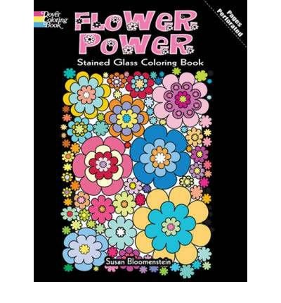 [ Flower Power Stained Glass Coloring Book[ FLOWER POWER STAINED GLASS COLORING BOOK ] By Bloomenstein, Susan ( Author )Feb-16-2012 Paperback pdf