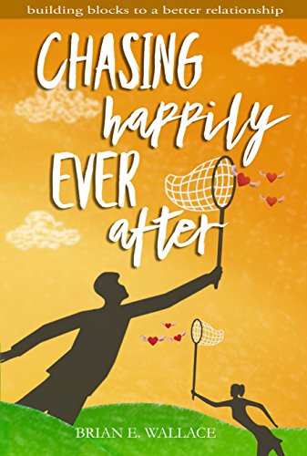 chasing happily ever after building blocks to a better relationship