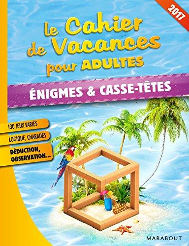 Cahier De Vacances énigmes Et Casse Tête 2017