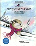 "The Story of Punxsutawney Phil, ""The Fearless Forecaster"", Julia F. Spencer, 0961781920"