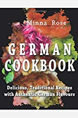 German Cookbook: Delicious, Traditional Recipes with Authentic German Flavour (Cultural Tastes) (Volume 2) Paperback