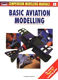 1: Basic Aviation Modelling (Modelling Manuals)