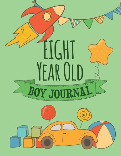 Eight Year Old Boy Journal: Blank and Primary Ruled Journal for Boys; 8 Year Old Birthday Boy -