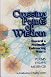 Crossing Points of Wisdom : Impulses toward a mutually enhancing World, Berry, Thomas, 1604580720