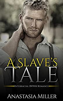 Amazon.com: ROMANCE: Interracial BWWM Romance: A Slave's