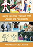 img - for Trauma-Informed Practices With Children and Adolescents book / textbook / text book