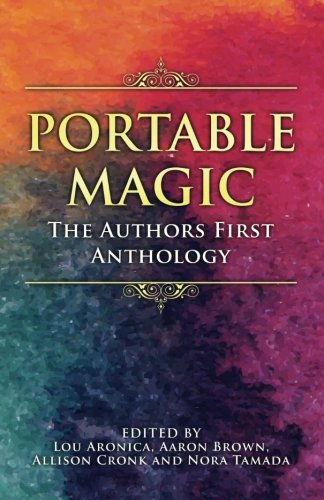 Portable Magic: The Authors First Anthology (Portable Magic)