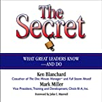 The Secret: What Great Leaders Know and Do | Ken Blanchard,Mark Miller