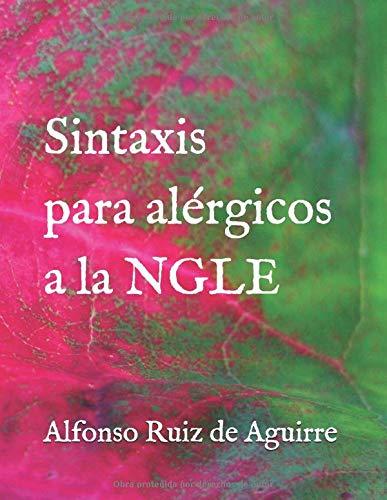 Sintaxis para alérgicos a la NGLE por Ruiz de Aguirre, Dr. Alfonso
