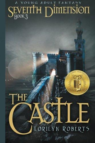 Seventh Dimension - The Castle: A Young Adult Christian Fantasy (Volume 3) pdf epub