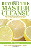 Beyond the Master Cleanse, Tom Woloshyn, 1569756902