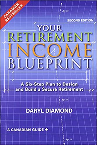 Your retirement income blueprint a six step plan to design and your retirement income blueprint a six step plan to design and build a secure retirement daryl diamond 9780993855702 books amazon malvernweather Gallery