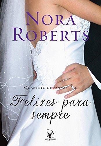 Felizes para sempre (Quarteto de noivas Livro 4)