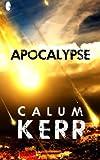 Apocalypse, Calum Kerr, 1495351580