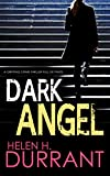 DARK ANGEL a gripping crime thriller full of twists by  HELEN H. DURRANT in stock, buy online here