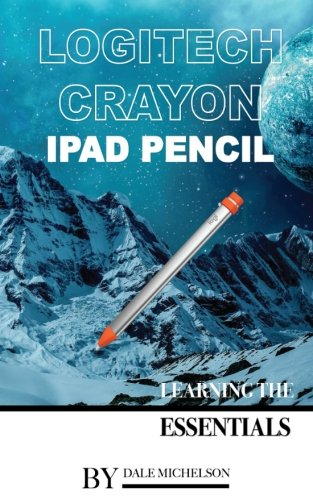 Price comparison product image Logitech Crayon Ipad Pencil: Learning the Essentials