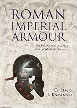 Book Roman Imperial Armour: The production of early imperial military armour by David Sim (2012-01-30)