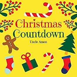 christmas countdown a fun christmas picture storybook for kids by amon uncle