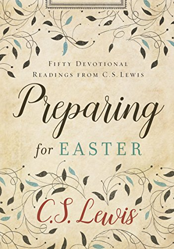 Preparing for Easter: Fifty Devotional Readings from C. S. Lewis by [Lewis, C. S.]