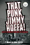 img - for That Punk Jimmy Hoffa! Coffey's Transfer at War with the Teamsters book / textbook / text book