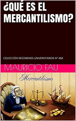 Amazon.com: ¿QUÉ ES EL MERCANTILISMO?: COLECCIÓN RESÚMENES ...