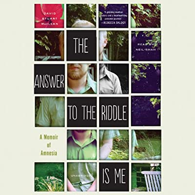 The Answer To The Riddle Is Me A Memoir Of Amnesia Library Edition David Stuart Maclean Amazon Com Au Books
